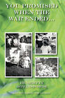 You Promised When the War Ended... by Henrietta Rowansforde (Hardback, 2009)