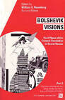Bolshevik Visions: First Phase of the Cultural Revolution in Soviet Russia: v. 1: Culture of a New Society - Ethics, Gender, Family, Law and Problems of Tradition by The University of Michigan Press (Paperback, 1990)