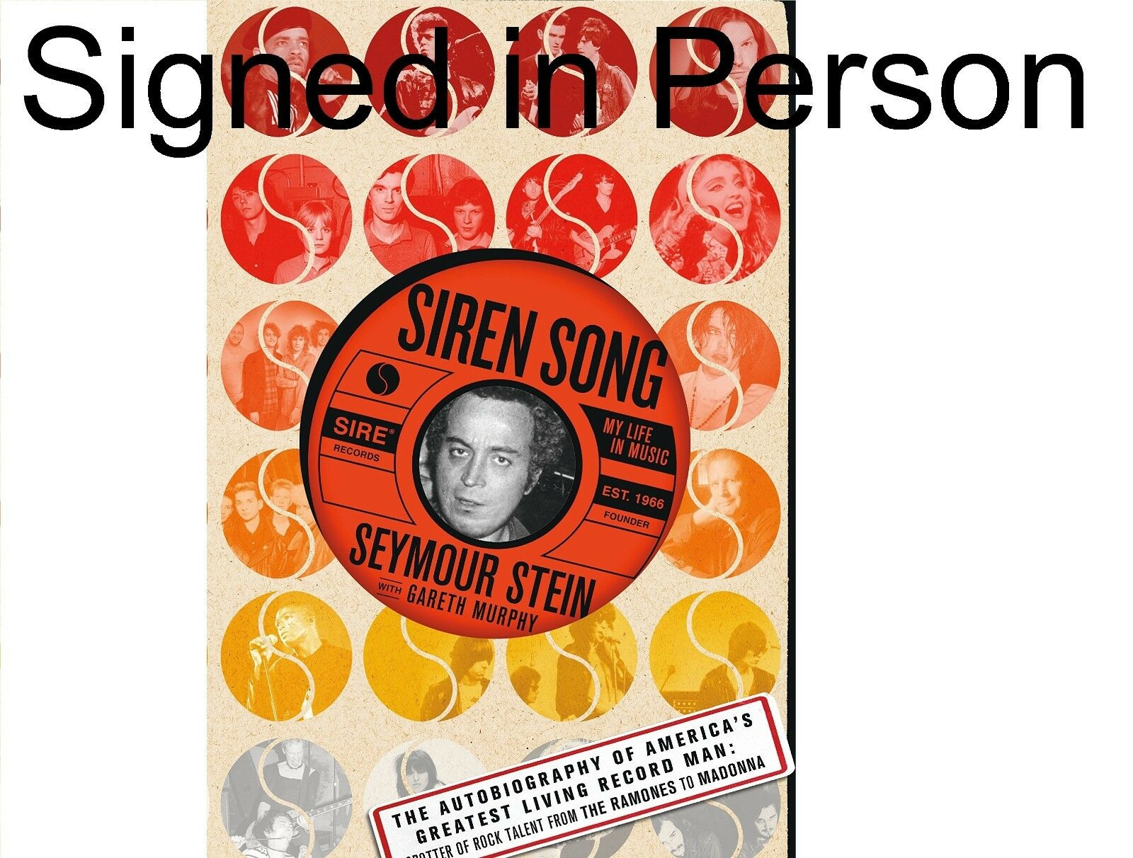 Siren Song My Life In Music By Gareth Murphy And Seymour Stein 2018 Hardcover