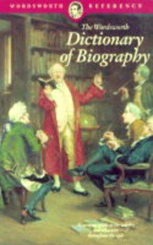 The Wordsworth Dictionary of Biography (Wordsworth Reference),Anonymous