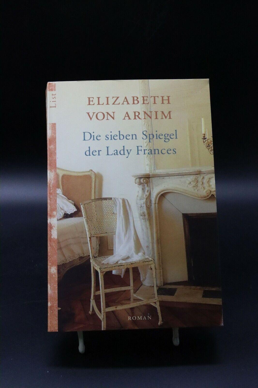 Elizabeth von Arnim - Die sieben Spiegel der Lady Frances - Elizabeth von Arnim
