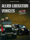 Allied Liberation Vehicles by Francois Bertin (Paperback, 2007)