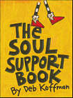 The Soul Support Book by Deb Koffman (Paperback, 2003)