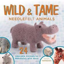 Wild and Tame Needlefelt Animals: 24 Adorable Animals to Needlefelt With Wool, 1