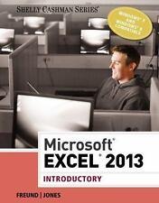 Shelly Cashman: Microsoft® Excel® 2013, Introductory by Mali Jones, Raymond...