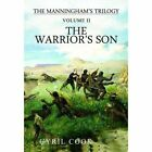 The Warrior's Son by Cyril Cook (Paperback, 2013)