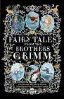 Fairy Tales from the Brothers Grimm by The Brothers Grimm, Jacob Grimm, Wilhelm Grimm (Hardback, 2013)