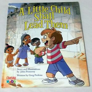A-Little-Child-Shall-Lead-Them-Hardcover-Illustrated-Charisma-Kids
