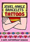 Dover Tattoos: Jewel Ankle Bracelets Tattoos by Charlene Tarbox (2000, Paperback)