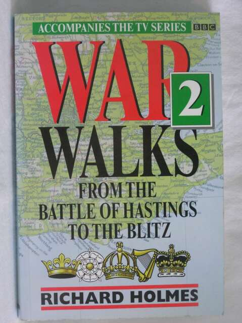 War Walks: From the Battle of Hastings to the Blitz v. 2, Holmes, Richard, Excel