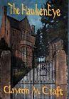 The HawkenEye by Clayton M Craft 9780983119470 (hardback 2011)