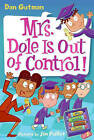 Mrs. Dole Is Out of Control! by Dan Gutman (Hardback, 2008)