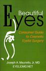 Beautiful Eyes: Consumer Guide to Cosmetic Eyelid Surgery by Joseph A Mauriello (Paperback / softback, 2001)