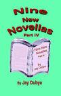Nine New Novellas, Part IV by Jay Dubya (Hardback, 2006)