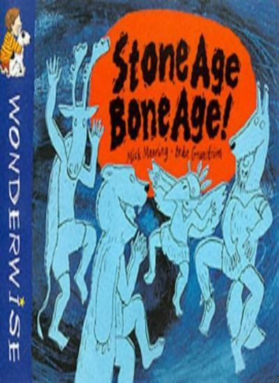 Stone Age Bone Age!: A book about prehistoric people (Wonderwise),Mick Manning,