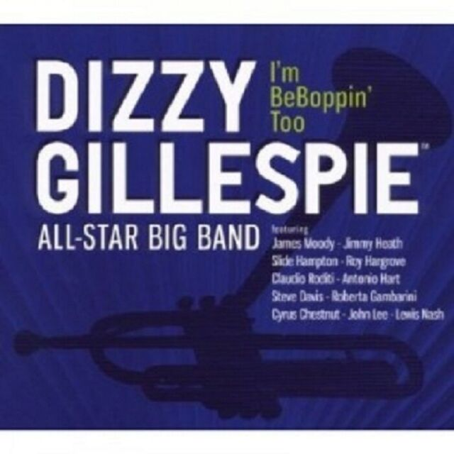 DIZZY GILLESPIE ALL-STAR BIG BAND - I'M BEBOPPIN' TOO  CD 12 TRACKS JAZZ NEW