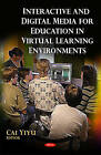 Interactive & Digital Media for Education in Virtual Learning Environments by Nova Science Publishers Inc (Hardback, 2011)