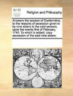 Answers the Session of Dunfermline, to the Reasons of Secession Given in by Nine Elders to the Said Session, Upon the Twenty First of February, 1740. to Which Is Added, Copy Secession of the Said Nine Elders. by Multiple Contributors (Paperback / softback, 2010)