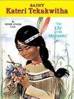 Blessed Kateri Tekakwitha by Lawrence G. Lovasik Paperback