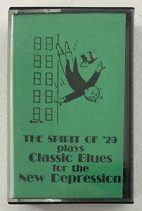 THE SPIRIT OF 1929 Plays Classic Blues For The New Depression Cassette Tape