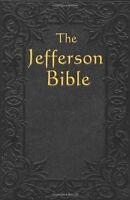 The Jefferson Bible: The Life And Morals Of Jesus Of Nazareth By Thomas Jefferso on sale