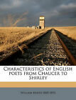 Characteristics of English Poets from Chaucer to Shirley by William Minto (Paperback / softback, 2010)
