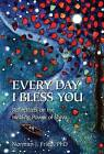 Every Day I Bless You: Reflections on the Healing Power of Shiva by Norman J. Fried (Hardback, 2012)