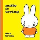 Miffy is Crying by Dick Bruna (Hardback, 2015)
