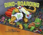 Dino-Boarding by Lisa Wheeler (Hardback, 2014)