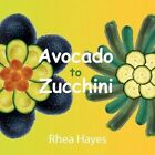 Avocado to Zucchini 9781438904023 by Rhea Hayes Paperback