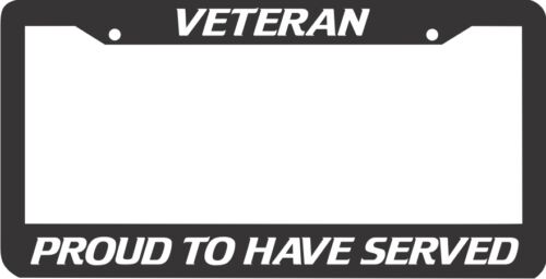 VETERAN PROUD TO HAVE SERVED  License Plate Frame