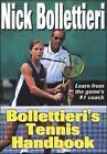 Bollettieri's Tennis Handbook by Nick Bollettieri (2001, Paperback)