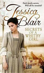 Secrets-Of-A-Whitby-Girl-by-Jessica-Blair-NEW-Book-FREE-amp-FAST-Delivery-Pape