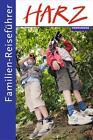 Familien-Reiseführer Harz von Kirsten Wagner (2014, Taschenbuch)