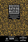 Monitoring Bathing Waters: A Practical Guide to the Design and Implementation of Assessments and Monitoring Programmes by Taylor & Francis Ltd (Paperback, 1999)