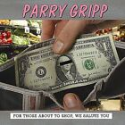 For Those About to Shop, We Salute You by Parry Gripp (CD, 2005, Oglio Records)