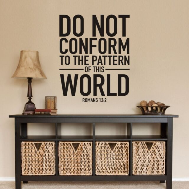 Do Not Conform To The Pattern Of This World Romans 12:2 Wall Decal Vinyl Art T11