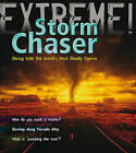 Storm Chaser!: Dicing with the World's Most Deadly Storms by Clive Gifford (Paperback, 2010)