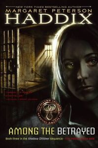 Among-the-Betrayed-Shadow-Children-by-Margaret-Peterson-Haddix