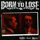 Saints Gone Wrong [PA] by Born to Lose (CD, Feb-2009, Altercation Records)