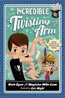 The Incredible Twisting Arm by Kate Egan, Mike Lane (Paperback, 2014)
