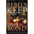 Rebel's Keep by Douglas Bond (Paperback / softback)