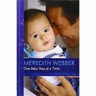 One Baby Step at a Time by Meredith Webber (Hardback, 2013)