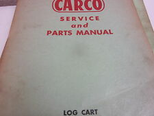 Carco Log Cart Model SLC Series 1 Service & Parts Manual