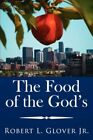 Food of The God's 9781425955403 by Robert L. Glover Jr. Paperback
