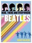 Beatles: Here, There, and Everywhere by Nancy J Hajeski (Hardback, 2014)