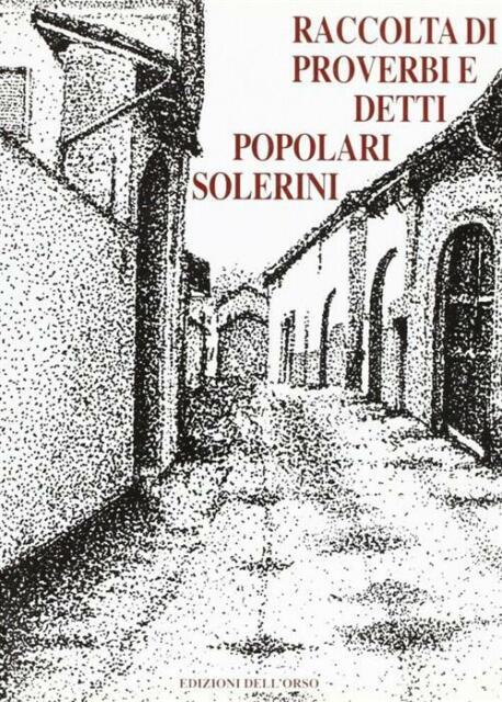 Raccolta Di Proverbi E Detti Popolari Solerini M. Cecilia Mantelli Edizioni De