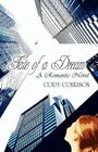 Fate of a Dream 9781462610679 by Cody Courson Paperback