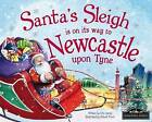 Santa's Sleigh is on its Way to Newcastle Upon Tyne by Eric James (Hardback, 2015)
