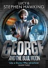 George and the Blue Moon by Lucy Hawking, Stephen Hawking (Hardback, 2016)
